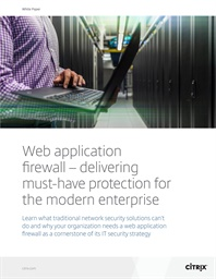 Web application firewall – delivering must-have protection for the modern enterprise